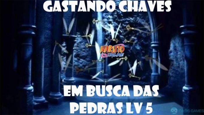 GASTANDO CHAVES, EM BUSCA DA PEDRA LV 5
